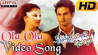 Ola Ola Full Video Song || Krishnamma Kalipindi Iddarini  Video Songs || Sudheer Babu, Nanditha Raj