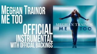 Meghan Trainor - Me Too (Official Instrumental w/ backings)