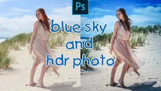 Photoshop Tutorial - Blue Sky And Photo HDR