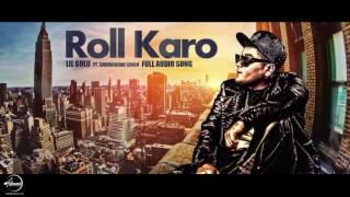 Roll Karo (Full Audio Song)   Lil Golu Ft. Shivranjani Singh   Punjabi Audio Songs   Speed Punjabi