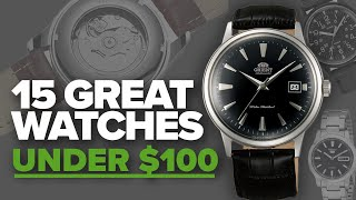 15 Great Watches Under $100 (2018)