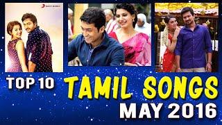 Top 10 Tamil Songs May 2016 | Tamil Songs Weekly Chart 2016