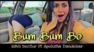 Bum Bum Bo - ishQ Bector ft Apeksha Dandekar [OFFICIAL HD VIDEO]