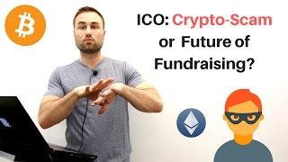 ICO: Crypto Scam or Future of Fundraising?