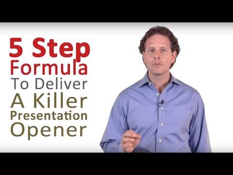 How to Do a Presentation 5 Steps to a Killer Opener
