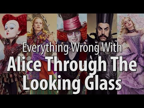 Everything Wrong With Alice Through The Looking Glass