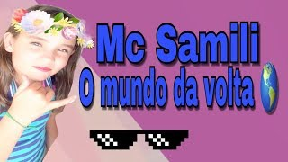 MC SAMILI- O MUNDO DA VOLTA