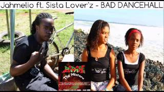 9. JAHMELIO ft. SISTA LOVERZ - Bad Dancehall