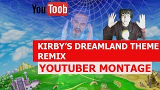 KIRBY'S DREAMLAND THEME REMIX - YOUTUBER MONTAGE