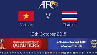 FULL MATCH - Vietnam vs Thailand: 2018 FIFA WC Russia & AFC Asian Cup UAE 2019 (Qly RD 2)