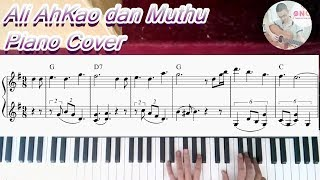 【Ali AhKao dan Muthu】- Namewee/Dato' David Arumugam/Aniq piano cover (Sheet music + lyrics)