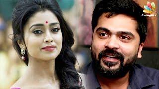 Trisha refused but Shriya Saran accepted to act with Simbu in AAA | Hot Tamil Cinema News