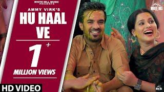 Hu Haal Ve | Teshan | Ammy Virk | Gurlej Akhtar | Happy Raikoti | Diljott | White Hill Music