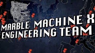 The Marble Machine X Engineering Team 2019 - Marble Machine X #63