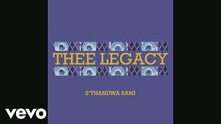 Thee Legacy - S'thandwa Sami (Pseudo video)