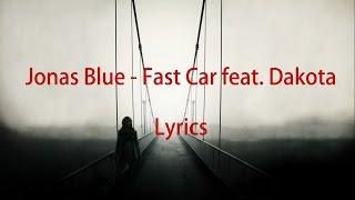 Jonas Blue - Fast Car feat. Dakota LYRICS