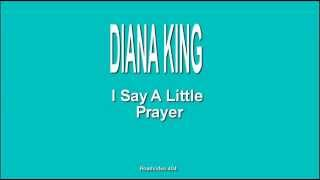 Diana King + I Say A Little Prayer + Lyrics / HQ