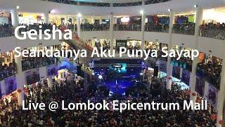 Geisha - Seandainya Aku Punya Sayap Live at Lombok Epicentrum Mall