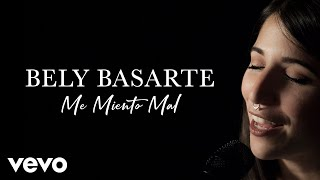 Bely Basarte - Me Miento Mal (Live)   Vevo Official Performance