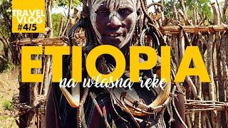 ETIOPIA na własną rękę - vlog (cz. 4/5) Mursi, dzidy i karabiny + prywatny ochroniarz