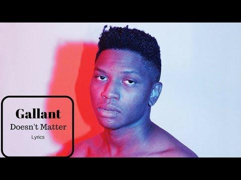 Gallant - Doesn't Matter (lyrics)