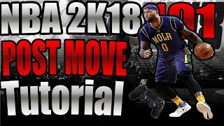 NBA 2K18 BIGMAN POST MOVE TUTORIAL WITH HANDCAM