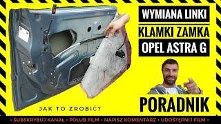 Jak wymienić linkę cięgno klamki zamka drzwi? Opel Astra G - 7002346 90521069
