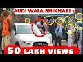 Download Video Download RICHEST BEGGAR With AUDI (Prank in India) Awesome Reactions   Pranks in India 3GP MP4 FLV