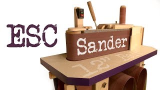 ESC Sander - DIY Edge Sander and Spindle Sander