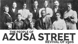 The People of The Azusa Street Revival of 1906
