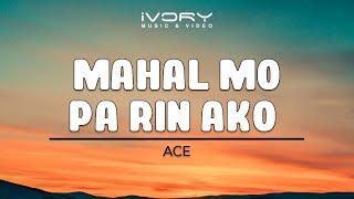 Ace | Mahal Mo Pa Rin Ako | Official Lyric Video