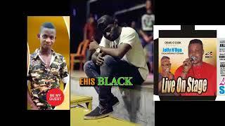EHIS BLACK ft Omoregie Eguasa & Jolly noga single edo music2018