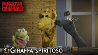 Pupazzo criminale - S3/45 - 'Giraffa Spiritoso'
