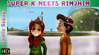 Super K (Hindi) | Super K meets Rimjhim | Comic Scene | HD