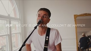 PUP - My Life Is Over and I Couldn't Be Happier | Audiotree Far Out