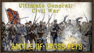 Battle of Cross Keys - Ultimate General: Civil War [Confederacy] (Early Access) Part 8
