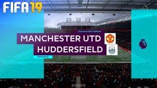 FIFA 19 - Manchester United vs. Huddersfield Town @ Old Trafford