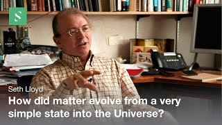 Origin of Complexity in  the Universe - Seth Lloyd