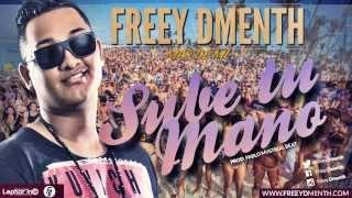 FREEY DMENTH - SUBE TU MANO (2014) @freeydmenth