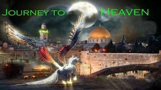 Prophet Muhammad's Journey to Heaven (Al-Isra'a Wal Miraaj)