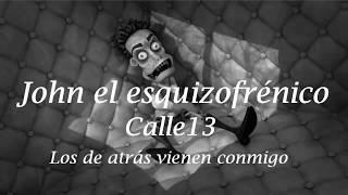 Calle 13 - John El Esquizofrénico (letra)