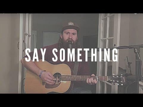 Say Something (Cover) Justin Timberlake ft.Chris Stapleton
