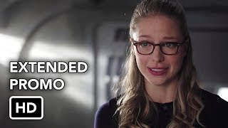 Supergirl 3x07 Extended Promo