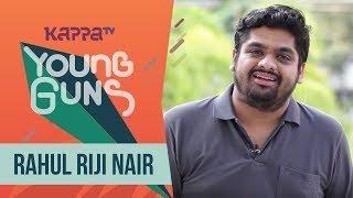 Rahul Riji Nair - Young Guns - Kappa TV