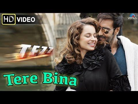 Xxx Mp4 Tere Bina HD Full Video Song Tezz Ajay Devgn Kangana Ranaut 3gp Sex