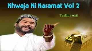 Khwaja Ki Karamat Vol 2 | Taslim Asif | Waqia | Swaneh Hayat | Sonic Islamic