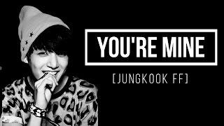 [Jungkook FF] You're Mine: Ep 05 -Skip Beat