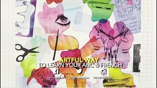 ARTFUL WAY TO LEARN YOUR ABC & FRENCH