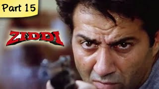 Ziddi (HD) - Part 15 of 15 - Superhit Blockbuster Action Movie - Sunny Deol, Raveena Tandon