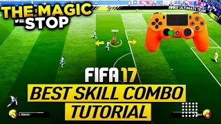 FIFA 17 THE MAGIC STOP TUTORIAL - MOST EFFECTIVE SKILL COMBO - HOW TO TURN LIKE A PRO - TRICKS